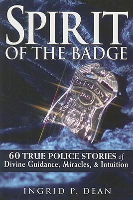 Spirit of the Badge By Dean, Ingrid P.