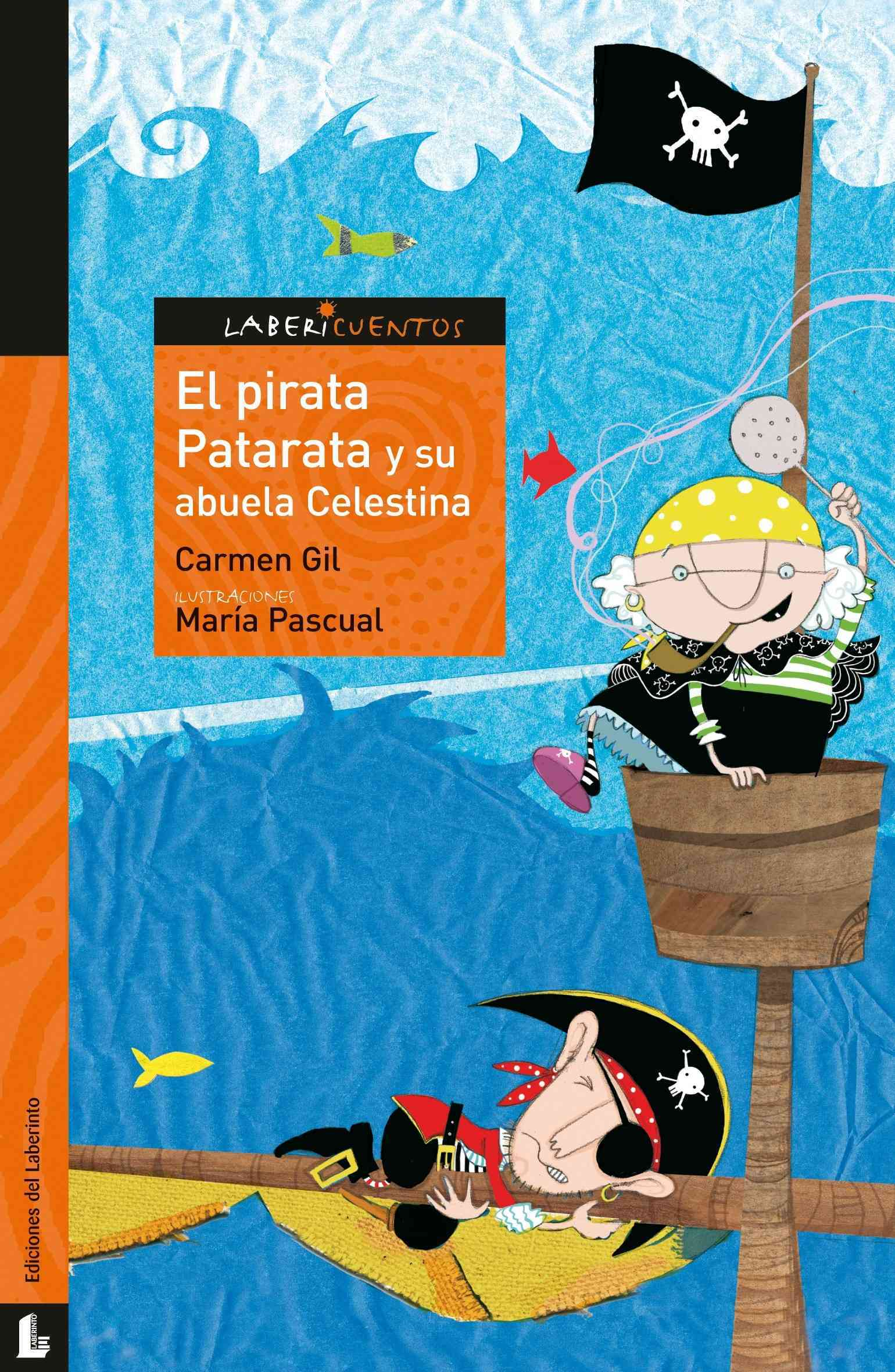 El pirata Patarata y su abuela Celestina / The Pirate Patarata and Her Grandmother Celestina By Gil, Carmen/ Pascual, Maria (ILT)